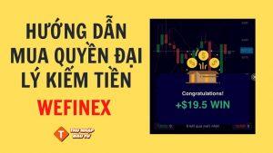 hướng dẫn mua quyền đại lý wefinex